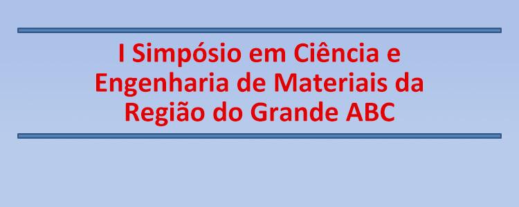 Simpósio em Ciência e Engenharia de Materiais da Região do Grande ABC