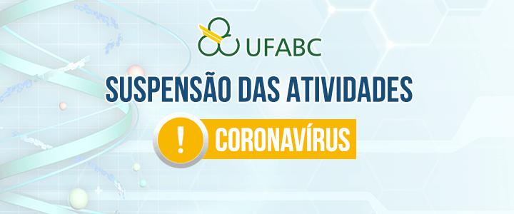 Coronavírus:  Suspensão das atividades na UFABC