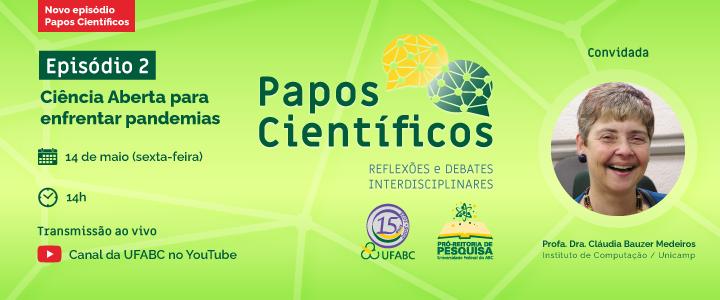 2º episódio da série Papos Científicos debaterá Ciência Aberta para enfrentamento da pandemia