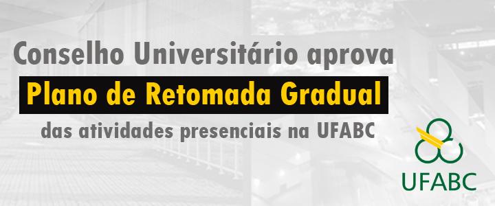 Conselho Universitário aprova Plano de Retomada Gradual de atividades presenciais