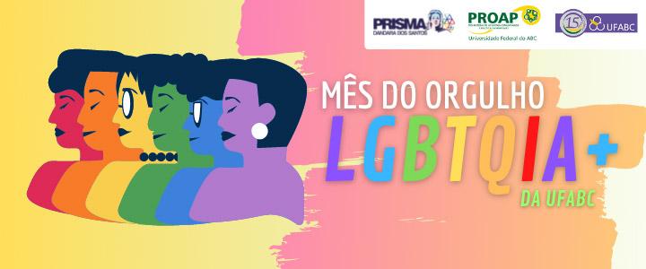 Mês do Orgulho LGBTQIA+ da UFABC