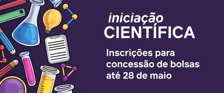 Inscrições para concessão de bolsas de iniciação científica: até 28 de maio