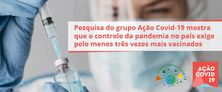 Estudo do grupo Ação Covid-19 sobre ritmo da vacinação e controle da pandemia é destaque na imprensa