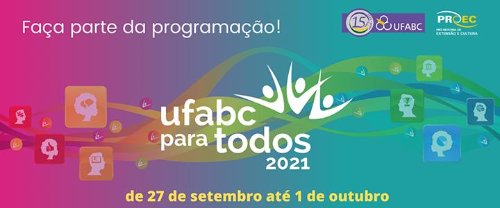 Vem aí a décima segunda edição do evento UFABC PARA TODOS, em formato virtual!